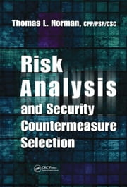 Risk Analysis and Security Countermeasure Selection ebook by Norman, CPP/PSP/CSC, Thomas L.