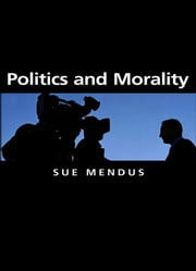 Politics and Morality ebook by Susan Mendus