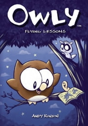 Owly Volume 3: Flying Lessons ebook by Andy Runton