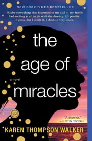 The Age of Miracles - A Novel ebook by Karen Thompson Walker