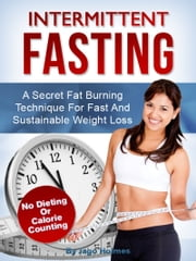 Intermittent Fasting ebook by Jago Holmes