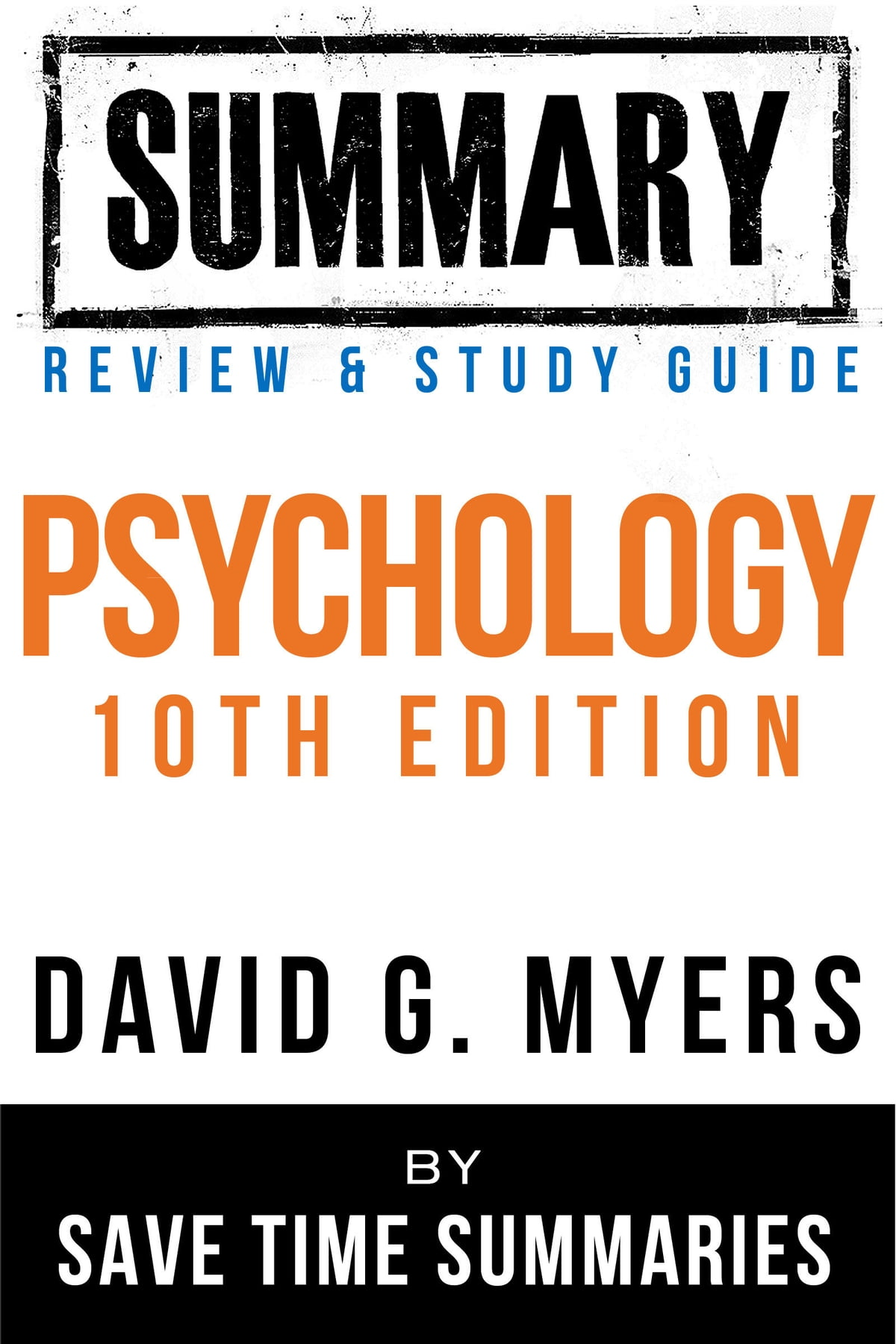 Psychology Textbook 10th Edition: By David G. Myers -- Summary, Review & Study  Guide eBook by Save Time Summaries - 9781301498024 | Rakuten Kobo