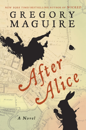 After Alice ebook by Gregory Maguire