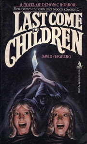 Last Come The Children ebook by David Hagberg