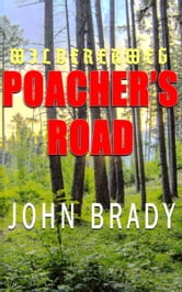 Poacher's Road - Wildererweg ebook by John Brady