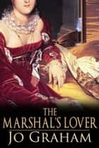 The Marshal's Lover eBook by Jo Graham