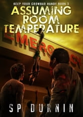 Assuming Room Temperature ebook by S.P. Durnin