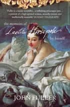 The Memoirs Of Laetitia Horsepole ebook by John Fuller