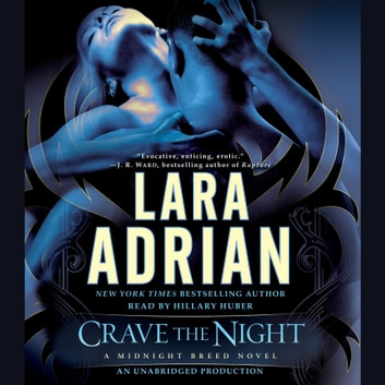 Crave the Night - A Midnight Breed Novel audiobook by Lara Adrian