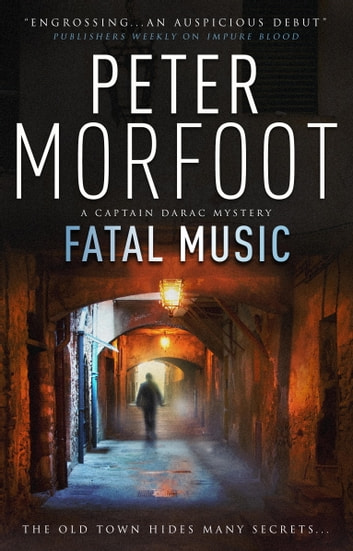 Fatal Music (A Captain Darac Novel 2) - A Captain Darac Novel 2 ebook by Peter Morfoot