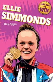 Ellie Simmonds - EDGE: Dream to Win ebook by Roy Apps,Chris King