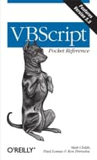 VBScript Pocket Reference ebook by Paul Lomax, Matt Childs, Ron Petrusha