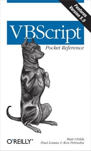 VBScript Pocket Reference ebook by Paul Lomax,Matt Childs,Ron Petrusha