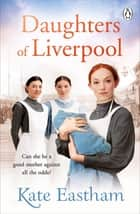 Daughters of Liverpool ebook by Kate Eastham