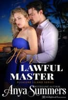 Her Lawful Master ebook by Anya Summers