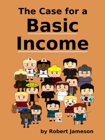 The Case for a Basic Income ebook by Robert Jameson