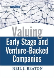 Valuing Early Stage and Venture Backed Companies ebook by Neil J. Beaton