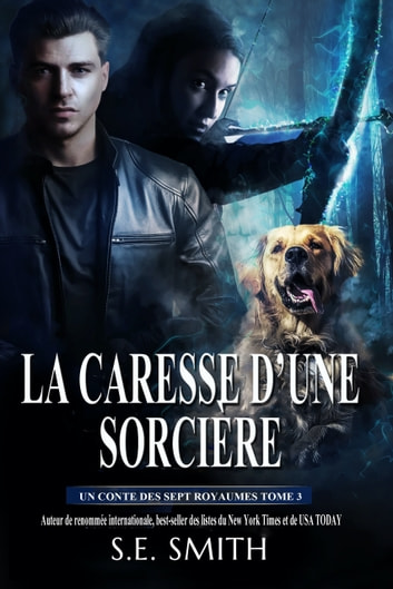La Caresse d'une Sorcière - Un Conte des Sept Royaumes Tome 3 eBook by S.E. Smith