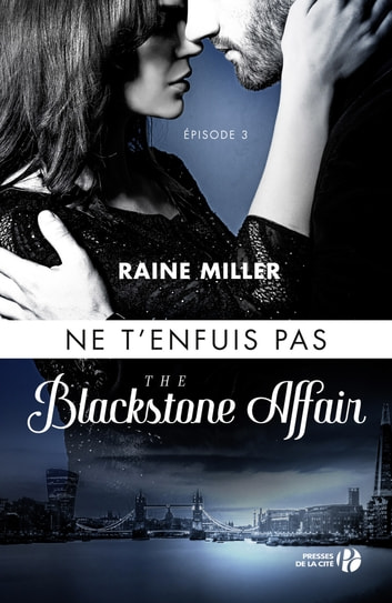 The Blackstone Affair - Ne t'enfuis pas ebook by Raine MILLER
