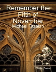 Remember the Fifth of November ebook by Michael Fitzalan
