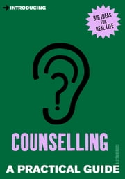 Introducing Counselling - A Practical Guide ebook by Alistair Ross