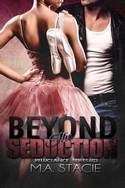 Beyond the Seduction ebook by M.A. Stacie