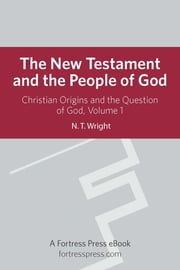 New Testament People God V1 - Christian Origins And The Question Of God ebook by N. T. Wright