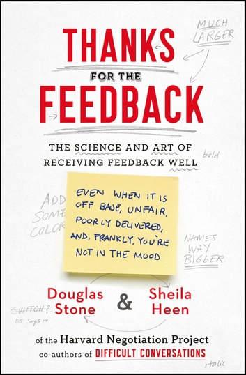 Thanks for the Feedback - The Science and Art of Receiving Feedback Well ebook by Douglas Stone,Sheila Heen