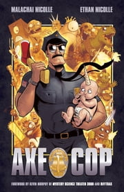 Axe Cop Volume 1 ebook by Malachai Nicollle