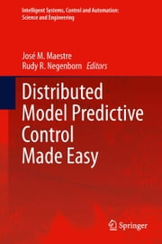 Distributed Model Predictive Control Made Easy ebook by