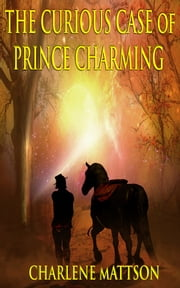 The Curious Case of Prince Charming ebook by Charlene Mattson