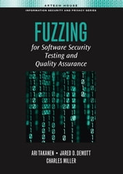 Fuzzing Case Studies: Chapter 9 from Fuzzing for Software Security Testing and Quality Assurance ebook by Takanen, Ari