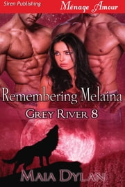 Remembering Melaina ebook by Maia Dylan