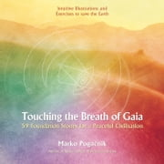 Touching the Breath of Gaia - 59 Foundation Stones for a Peaceful Civilisation ebook by Marko Pogacnik