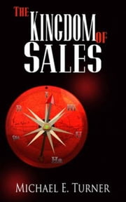 The Kingdom of Sales ebook by Michael E. Turner