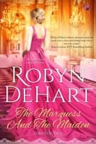 The Marquess and the Maiden ebook by Robyn DeHart