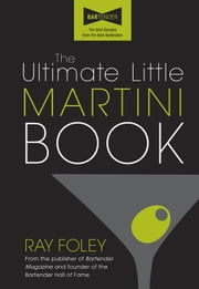 Ultimate Little Martini Book ebook by Ray Foley