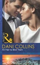 An Heir to Bind Them (Mills & Boon Modern) ekitaplar by Dani Collins