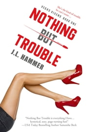 Nothing but Trouble ebook by J.L. Hammer
