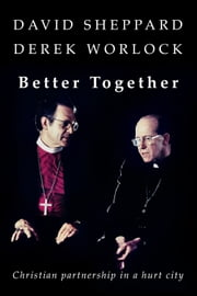 Better Together - Christian Partnership in a Hurt City ebook by David Sheppard
