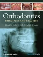 Orthodontics ebook by Farhad B. Naini,Daljit  Gill