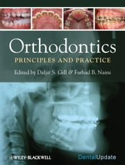 Orthodontics - Principles and Practice ebook by Farhad B. Naini,Daljit  Gill