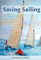 Saving Sailing ebook by Nicholas D. Hayes