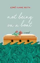 Not Being on a Boat ebook by Esme Claire Keith