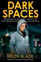 Dark Spaces ebook by Helen Black