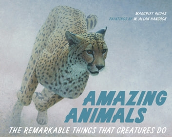 Amazing Animals - The Remarkable Things That Creatures Do ebook by Margriet Ruurs