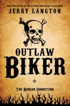 Outlaw Biker ebook by Jerry Langton