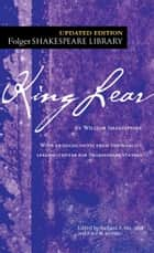 King Lear ebook by William Shakespeare, Dr. Barbara A. Mowat, Paul Werstine,...