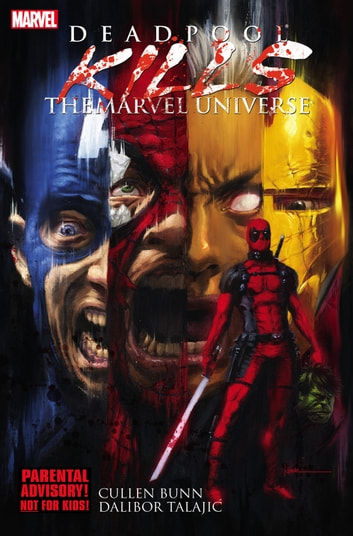 Deadpool Kills the Marvel Universe ebook by Cullen Bunn