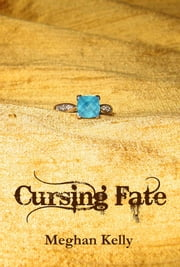 Cursing Fate ebook by Meghan Kelly